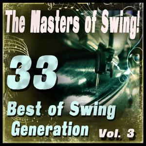 The Masters of Swing! (33 Best of Swing Generation, Vol. 3)