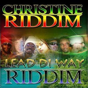 Christine Riddim & Lead Di Way Riddim