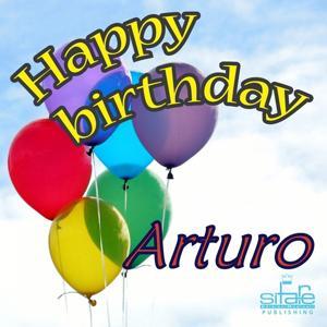 Happy Birthday (Arturo)