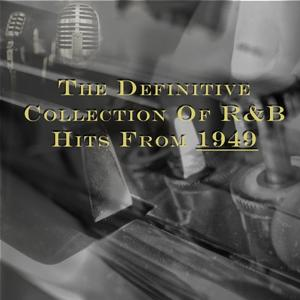 The Definitive Collection of R&B Hits from 1949