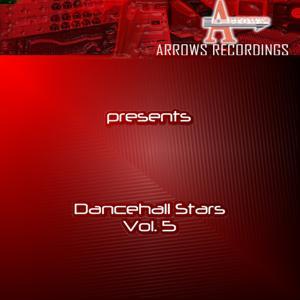 Arrows Dancehall Stars Vol. 5