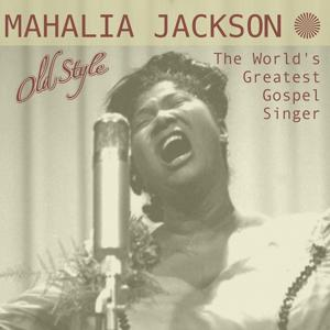 The Worlds Greatest Gospel Singer (2012 Remastering)
