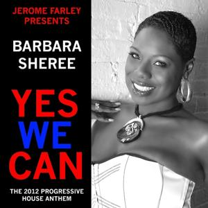 Yes We Can (Jerome Farley Presents Barbara Sheree - Obama 2012 Facebook Twitter Club Mixes)