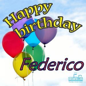 Happy Birthday to You (Birthday Federico)