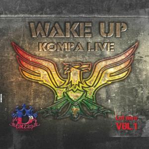 Wake Up (Kompa Live : Lot Nivo, Vol. 1)