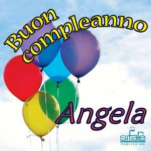 Tanti Auguri a Te Angela (Auguri Angela)