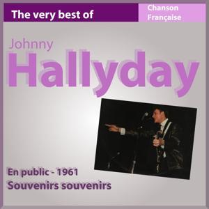 The Very Best of Johnny Hallyday: Souvenirs souvenirs (En public 1961)