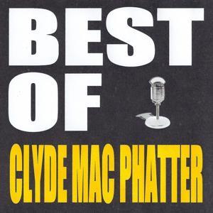 Best of Clyde Mac Phatter