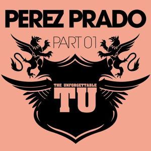 The Unforgettable Perez Prado, Pt. 1