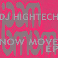 DJ Hightech - Now Move (Mr Fluff Remix)