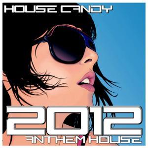 House Candy : 2012 Anthem House