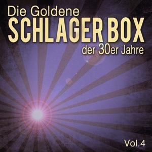 Die Goldene Schlager Box der 30er Jahre, Vol. 4