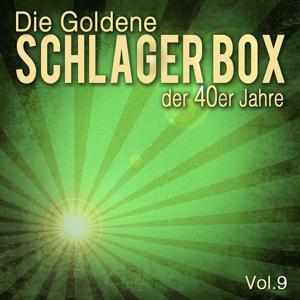Die Goldene Schlager Box der 40er Jahre, Vol. 9