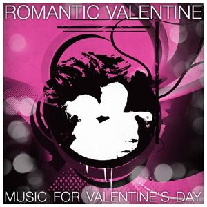 Romantic Valentine - Music For Valentine's Day (St-Valentin, Valentinstag, San Valentino, Dia de San Valentin)
