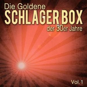 Die Goldene Schlager Box der 30er Jahre, Vol. 1