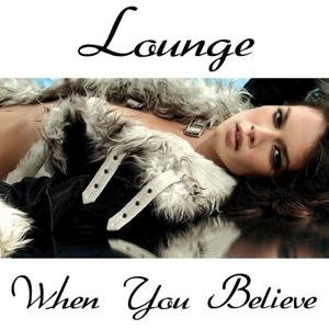 When You Believe (Tribute to Whitney Houston Lounge Version)