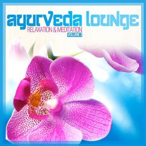 Ayurveda Lounge (Relaxation & Meditation Vol. 2)