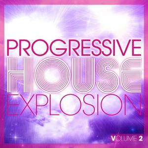 Progressive House Explosion (Volume 2)
