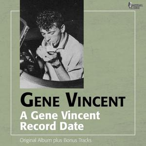 A Gene Vincent Record Date (Original Album Plus Bonus Tracks)