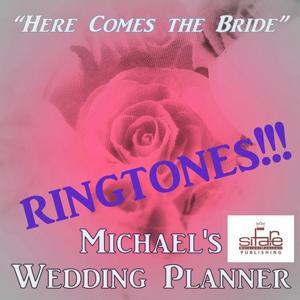 Here Comes the Bride (Music Wedding Planner - Ringtones)