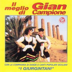 Il meglio di Gian Campione (Con la compagni di danze e canti popolari siciliani i giurgintani)
