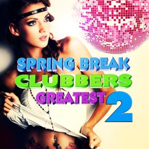 Spring Break Clubbers Greatest, Vol.2 (The Sound of Campus, Best of University Trance and Dance)