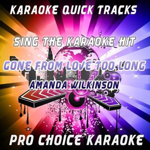 Karaoke Quick Tracks : Gone from Love Too Long (Karaoke Version) (Originally Performed By Amanda Wilkinson)