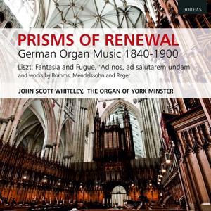 Prisms of Renewal (German Organ Music 1840 - 1900)