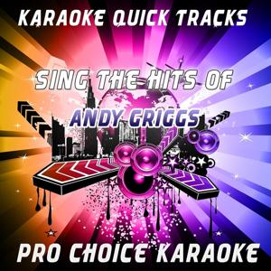 Karaoke Quick Tracks - Sing the Hits of Andy Griggs (Karaoke Version) (Originally Performed By Andy Griggs)