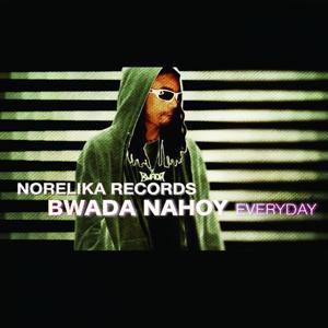 Bwada Nahoy: Everyday