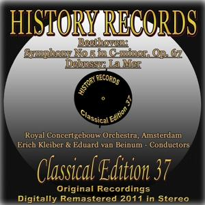 Beethoven: Symphony No. 5 in C Minor, Op. 67 - Debussy: La mer (History Records - Classical Edition 37 - Original Recordings Digitally Remastered 2011 In Stereo)