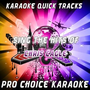 Karaoke Quick Tracks - Sing the Hits of Chris Cagle (Karaoke Version) (Originally Performed By Chris Cagle)