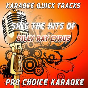 Karaoke Quick Tracks - Sing the Hits of Billy Ray Cyrus (Karaoke Version) (Originally Performed By Billy Ray Cyrus)