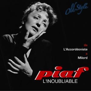L'inoubliable Piaf (De l'accordéoniste a milord)