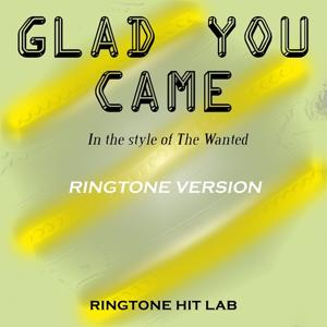 Glad You Came in the Style of the Wanted (Ringtone Version)