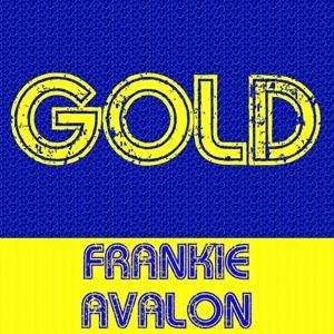 Gold: Frankie Avalon