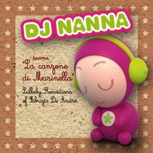 DJ Nanna suona La canzone di Marinella (Lullaby Renditions of Fabrizio De Andrè)