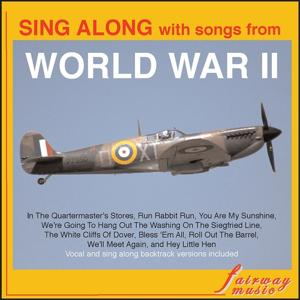 Sing Along With Songs from World War ll