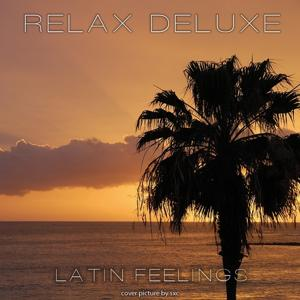 Relax Deluxe (Latin Feelings)