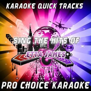 Karaoke Quick Tracks - Sing the Hits of Etta James (Karaoke Version) (Originally Performed By Etta James)