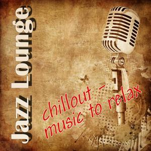 Jazz Lounge (Chillout-Music to Relax)