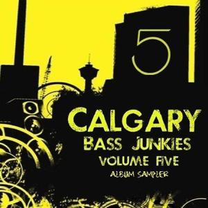 Calgary Bass Junkies Vol.5 Album Sampler