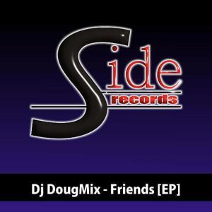 Dj DougMix - Friends [EP]