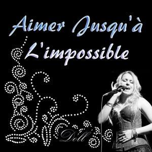 Aimer jusqu'à l'impossible