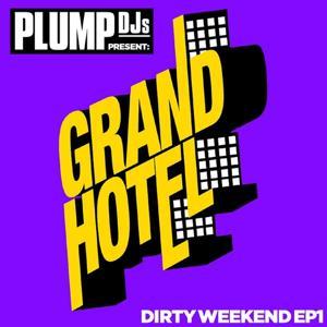 Plump DJs present Dirty Weekend EP 1