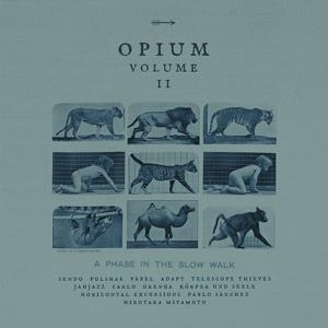 Opium Vol. 2: A Phase in the Slow Walk