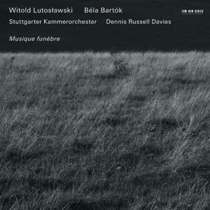Witold Lutosławski / Béla Bartók: Musique Funèbre