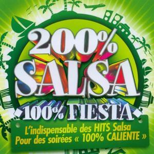200% Salsa 100% Fiesta (L'indispensable des hits Salsa pour des soirées 100% Caliente')
