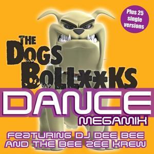 The Dogs Bollocks Dance megamix (6 Megamixes Plus 25 single versions)