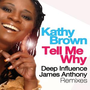 Tell Me Why (Deep Influence, James Anthony Remixes)
